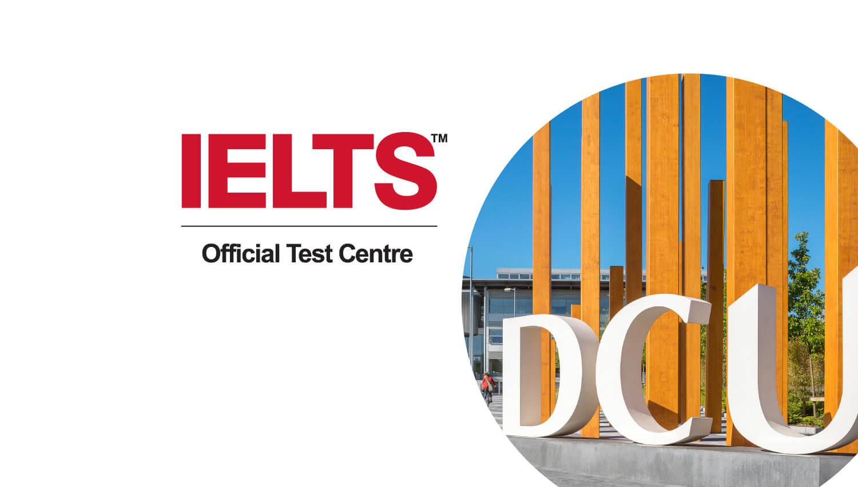 DCU is IELTS Test Centre